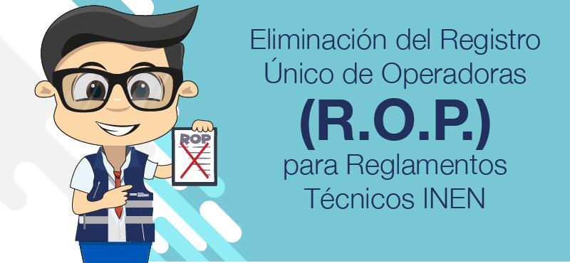 Eliminación del Registro Único de Operadoras (ROP) para Reglamentos Técnicos INEN